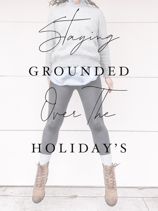 Staying Grounded Over the Holidays